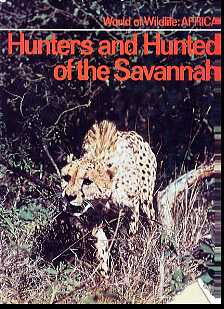 Hunters and Hunted of the Savannah