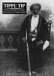 Tippu Tip: The story of his career in Zanzibar & Central Africa