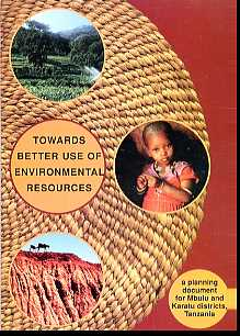 Towards Better use of Environmental Resources: A Planning Document of Mbulu and Karatu Districts, Tanzania