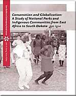 Conservation and Globalization - A Study of National Parks and Indigenous Communities from East Africa to South Dakota