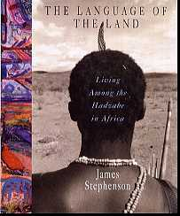 The Language of the Land: Living among the Hadzabe in Africa