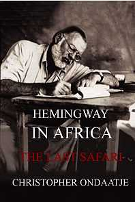 Hemingway In Africa, The Last Safari